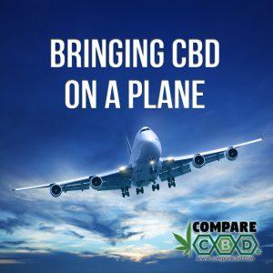 Bringing CBD on a Plane, Air Travel CBD, Travelling with CBD