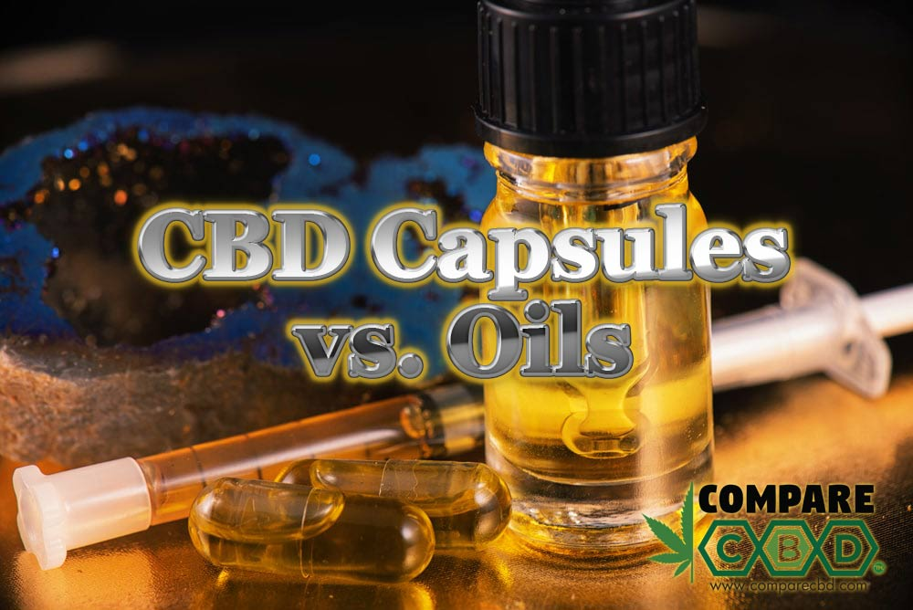 CBD Capsules vs Oils