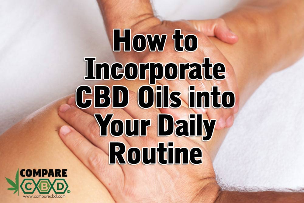 daily routine, CBD, How to Use