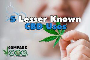 CBD Uses, Compare CBD