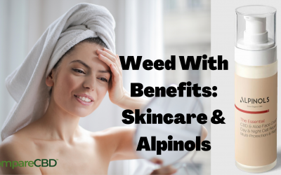 Weed With Benefits: Skincare & Alpinols