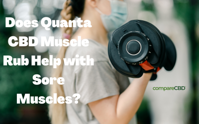 Does Quanta CBD Muscle Rub Help with Sore Muscles?